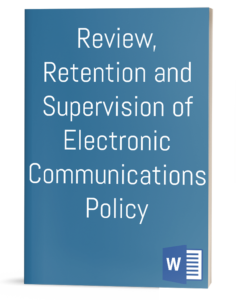 Review, Retention and Supervision of Electronic Communications Policy