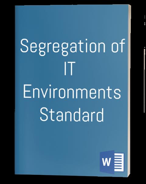 Segregation of IT Environments Standard