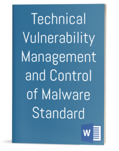 Technical Vulnerability Management and Control of Malware Standard